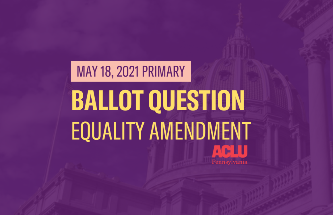 ACLU-PA Ballot Question | Equality Amendment