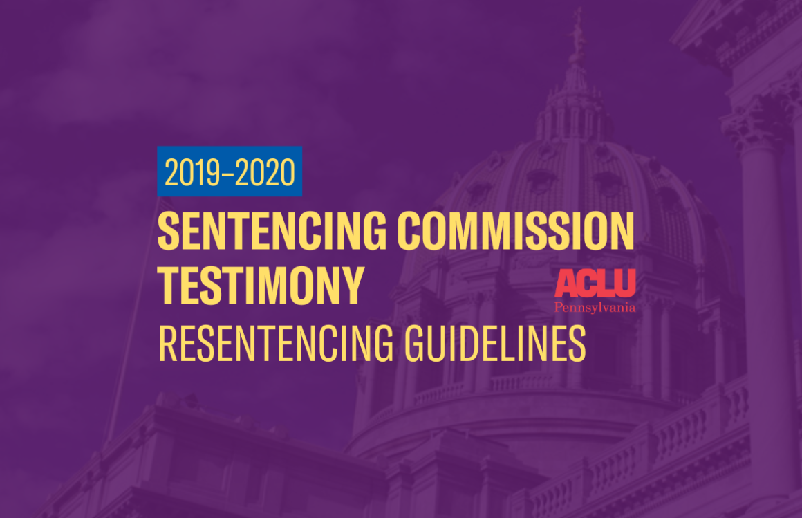 ACLU-PA Testimony | PCS–Resentencing Guidelines